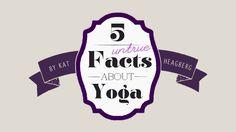 """Five Untrue """"Facts"""" About Yoga"""