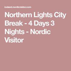 Northern Lights City Break - 4 Days 3 Nights - Nordic Visitor