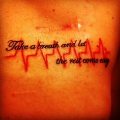 Heart condition tattoo. Also an All Time Low quote / lyric.