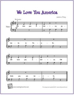 We Love You America | Free Beginner/Easy Piano Sheet Music (Digital Print) - Visit MakingMusicFun.net for more free and premium patriotic sheet music, music lesson plans, great composer resources, and more.