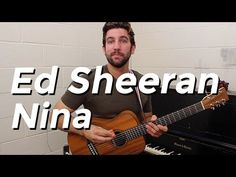 Ed Sheeran - Nina (Guitar Tutorial) by Shawn Parrotte - YouTube