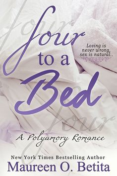 Four to a Bed - A Polyamory Romance