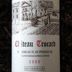 2010 Château Trocard Bordeaux Supérieur - Google Search