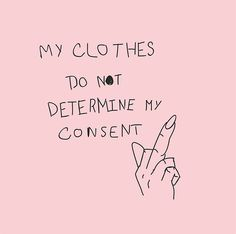Clothes don't equal concent