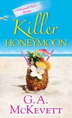 Killer Honeymoon (A Savannah Reid Mystery) by G. A. McKevett http://www.amazon.com/dp/0758276524/ref=cm_sw_r_pi_dp_18F.tb15VPC6Y