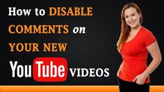 How to Disable Comments on Your New #YouTube