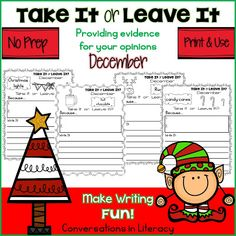 Fun Christmas Holiday Writing Activity Take It or Leave It. It's a  Would You Rather Type of game. Fun way for students to sharpen their skills with opinion writing while using evidence to back it up.   #firstgrade #secondgrade #thirdgrade #conversationsinliteracy #classroom #elementary #Christmaswriting #holidaywriting #Christmasactivities #writingactivities #opinionwriting