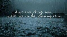 Meet me in the pouring rain