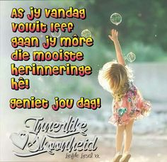 Goeie More, Afrikaans, Quotes, Quotations, Quote, Shut Up Quotes