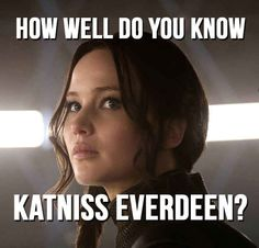 How Well Do You Know Katniss Everdeen! It said I did better than 95 percent of the people who took this quiz! I got 18 out 20 Hunger Games Quiz, Hunger Games Fandom, Hunger Games Humor, Hunger Games Catching Fire, Hunger Games Trilogy, Hunger Games Problems, Nerd Problems, Katniss And Peeta, Katniss Everdeen Quotes