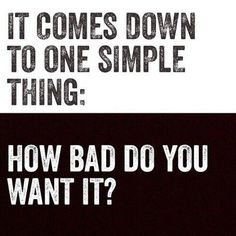 It all comes down to #commitment! If you want something bad enough, you will find a way to it or you will keep making excuses.
