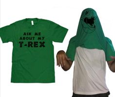 Ask me about my t-rex tshirt ...Well, really it would be for Josh!