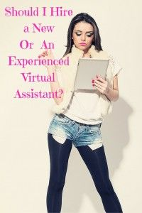 Should I Hire a New Or An Experienced Virtual Assistant | Six Figure Writing Secrets