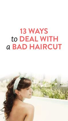 How To Deal With A Bad Haircut #beauty