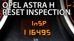 How to reset inspection in #Opel #Astra H (#Vauxhall)