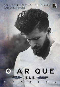 O Ar Que Ele Respira (The Air He Breathes) - Brittainy C. Cherry - #Resenha | OBLOGDAMARI.COM