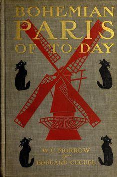 Bohemian Paris of to-day; : Morrow, W. C. (William Chambers), 1853-1923 : Free…