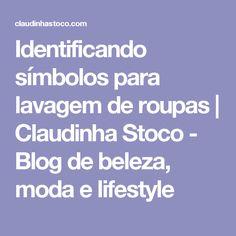 Identificando símbolos para lavagem de roupas   Claudinha Stoco - Blog de beleza, moda e lifestyle