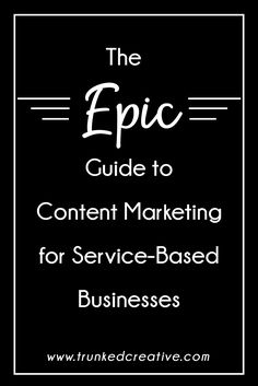 Ready to create content that sells your services on autopilot? Click through for this epic guide to content marketing for service-based biz owners! From Trunked Creative
