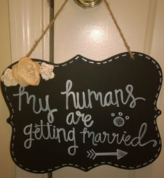 """My Humans are Getting Married"" wooden sign from Something Sweet Vintage Boutique in Kansas City. www.Facebook.com/somethingsweetkc"