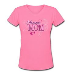 Awesome Mom, Women's V-Neck T-Shirt for Mother's Day ~ 617