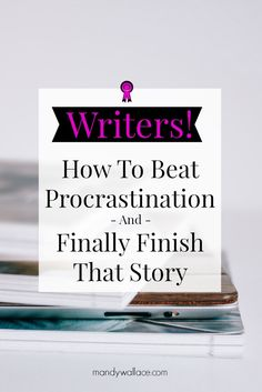 Writing fears lurk behind every procrastinated writing session. Here are 3 ways to overcome writing procrastination so you can finally write your story.