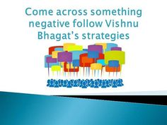 Come across something negative follow Vishnu Bhagat's strategies by bhagatvishnu via authorSTREAM