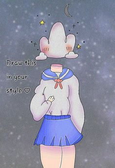 This is my first post on here! This is one of my characters (and the main one) Cloud-Chan! Drawing Challenge, Art Challenge, Drawing Board, My Character, Cute Art, Drawing Ideas, Cloud, Your Style, Challenges