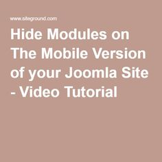 hide modules on the mobile version of your joomla site video tutorial