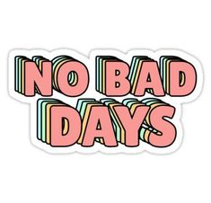 'No Bad Days Pastel' Sticker by lukassfr - stickers - Phonecases Stickers Cool, Red Bubble Stickers, Tumblr Stickers, Phone Stickers, Journal Stickers, Printable Stickers, Preppy Stickers, Macbook Stickers, Custom Stickers