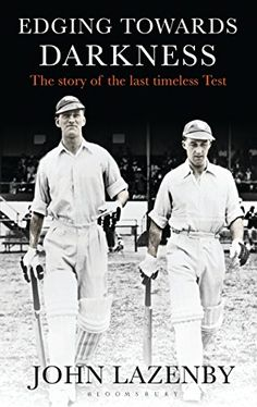 Book: Edging Towards Darkness: The Story Of The Last Timeless Test