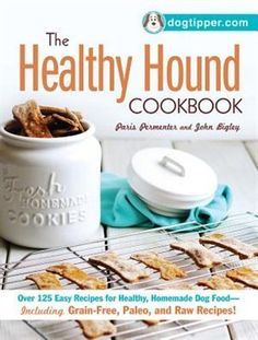 (Paleo Snacks) - The Healthy Hound Cookbook: Over 125 Easy Recipes for Healthy, Homemade Dog Food--Including Grain-Free, Paleo, and Raw Recipes! ** For more information, visit image link. (This is an affiliate link) Food Dog, Make Dog Food, Best Dog Food, Dog Treat Recipes, Raw Food Recipes, Easy Recipes, Healthy Recipes, Homemade Dog Treats, Best Homemade Dog Food