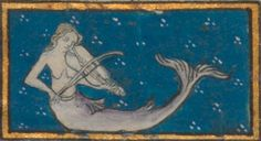 13th century France, Bibliothèque municipale de Dijon. Dijon 526: Le Bestiaire d'Amours by Richard de Fournival. Fol. 23v - A mermaid. Playing a bowed string instrument.    http://romandelarose.org/#book;Dijon526