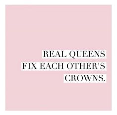 """QOTW 3/11/18..... """"Real queens fix each others crowns"""" This is really cute!"""