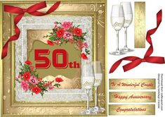 - A lovely card to make and give to anyone on there wedding anniversary a lovely card has flowers, and glasses also has . Anniversary Greetings, 50th Wedding Anniversary, Wedding Bride, Wedding Engagement, Wedding Day, Picture Mix, Quick Cards, Congratulations, Decoupage