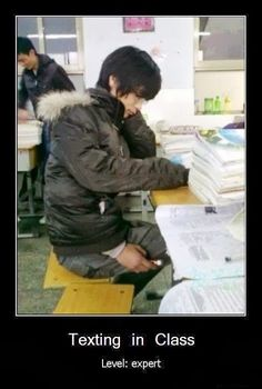 Smartphone Humor | Texting in Class. Level: Expert! | From Funny Technology - Google+ via Sophia zhao