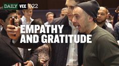 EMPATHY AND GRATITUDE   DailyVee 022