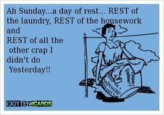 Sunday..day of rest..