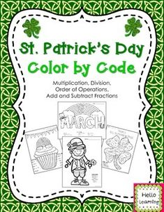 St. Patrick's Day Color by Number- Multiplication, Division, Order of Operations and Add/Subtract Fractions- by Hello Learning $