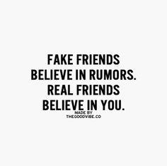 friends that r true 2 you.