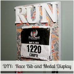 DIY Race Bib and Medal Display.  I've been trying to think of a way to display Kayla's medal (not sure if I still have the race bib), this would be cute and perfect!!