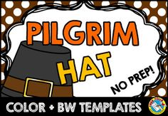 FIRST THANKSGIVING PILGRIM CRAFTS HAT: COLOR + BW TEMPLATES  Kids will love making and wearing this Pilgrim hat for Thanksgiving! This resource contains a cute Pilgrim hat template, both in color and bw. Children can look at the colored template to color their own hat.