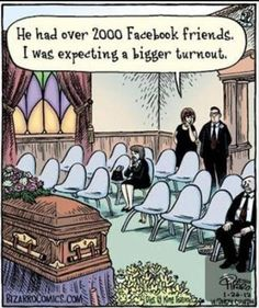 Real friends v. Social Media friends it is nice to have real friends and not people agree with all the crap you post to make you feel better about yourself. Bizarro Comic, Facebook Humor, Social Media Humor, Social Networks, Comics Kingdom, Monday Humor, Humor Grafico, Real Friends, Online Friends