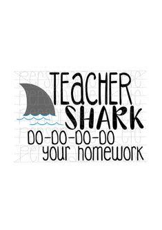 Teacher Shark svg file | Baby shark svg instant download | Cricut or Silhouette | SVG cut file | Shark svg | do do do do svg | Teacher svg Teacher Quotes, Teacher Humor, Teacher Shirts, Silhouette Cameo Projects, Silhouette Design, Silhouette Studio, Back To School Quotes For Teachers, Shark Shirt, Cricut Vinyl