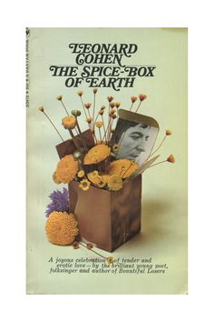 publiccollectors: The Spice-Box of Earth, a book of poetry by Leonard Cohen. Bantam Books, A 25 cent find from a thrift store in the . Adam Cohen, Leonard Cohen, Earth Book, Joyous Celebration, Tumblr, Someone New, Book Writer, September 21, Stuff To Do