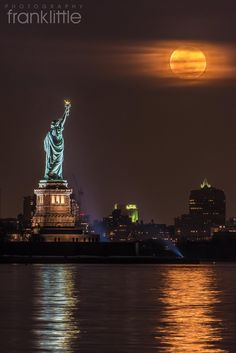 Statue of Liberty during supermoon by Frank Little Photography | via newyorkcityfeelings.com - The Best Photos and Videos of New York City including the Statue of Liberty Brooklyn Bridge Central Park Empire State Building Chrysler Building and other popular New York places and attractions.