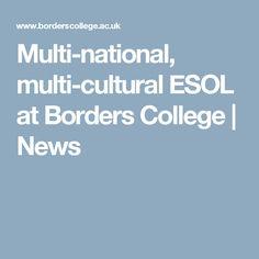 Multi-national, multi-cultural ESOL at Borders College  |  News