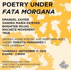 Very excited to finally be able to announce!   Save-the-date: Thursday, September 17 @ 6 pm. Madison Square Park. FREE. Join Sandra Maria Esteves, Bonafide Rojas, Machete Movement, True and myself under the golden canopies of Teresita Fernández's Fata Morgana for an evening of spoken word poetry. #PoetryUnderFM, #FataMorgana, #TeresitaFernandez, #MadSqArt  http://www.madisonsquarepark.org/things-to-do/calendar/poetry-under-fata-morgana  https://www.facebook.com/events/753379618117699/
