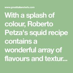 With a splash of colour, Roberto Petza's squid recipe contains a wonderful array of flavours and textures – delicate baby squid are served with a rich smoked ricotta cream and the crunch of fresh, raw salad vegetables. Baby Squid, Grilled Squid, Squid Recipes, Starter Recipes, Italian Chef, Aromatic Herbs, Vegetable Salad, Ricotta, Color Splash