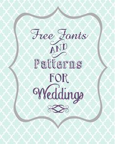 Free Fonts and Patterns for Weddings ~ Bride's Blog http://www.silverlandjewelry.com/blog/?p=9248